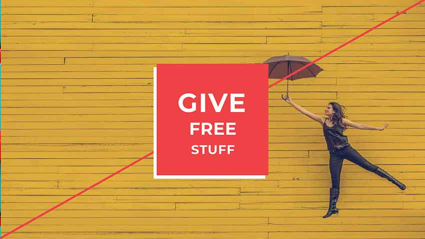 Give out free stuff and capitalize on reciprocity
